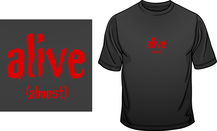 Alive (Almost) t-shirt