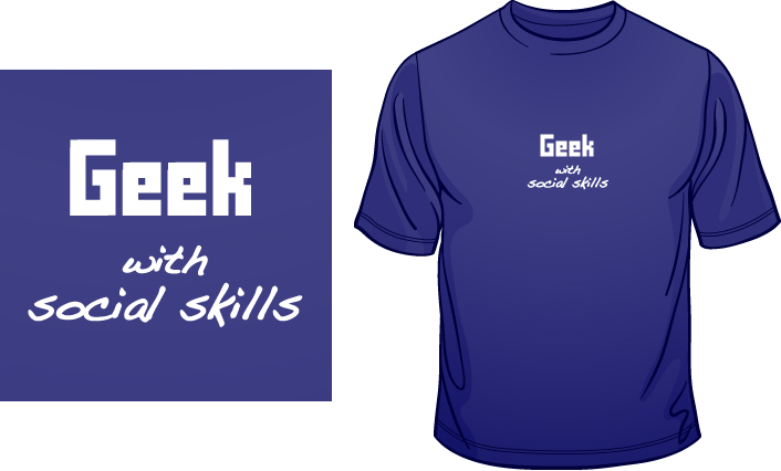 Geek with social skills t-shirt