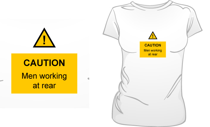 Caution Men Working At Rear t-shirt
