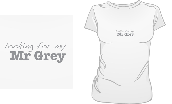 Looking For My Mr Grey t-shirt