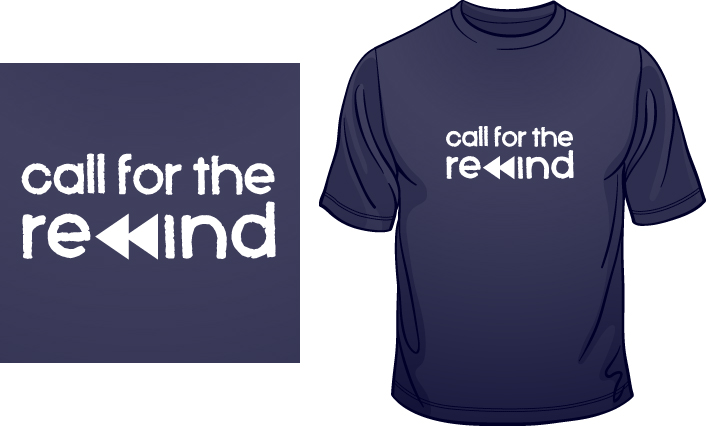Call For The Rewind t-shirt