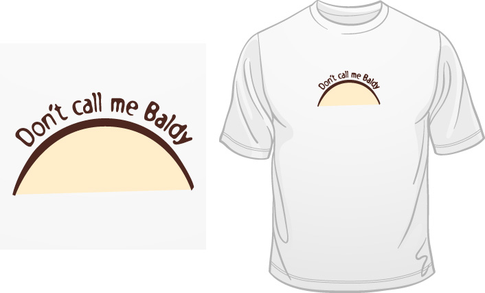Don't Call Me Baldy t-shirt