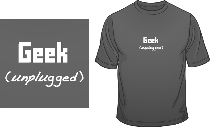 Geek (Unplugged) t-shirt