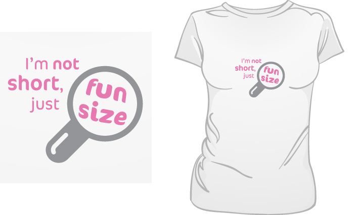 I'm Not Short, Just Fun Size t-shirt