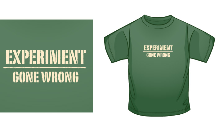 Experiment Gone Wrong t-shirt