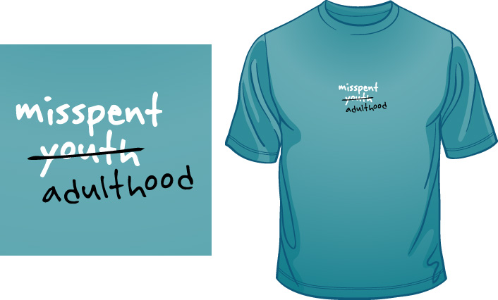 Misspent Youth & Adulthood t-shirt