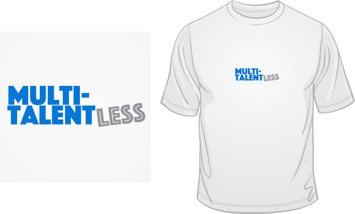 Multi-Talentless t-shirt
