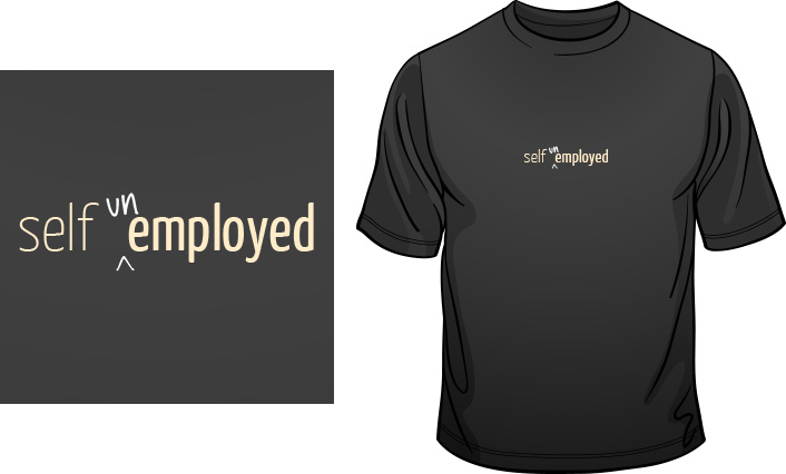 Self un-Employed t-shirt