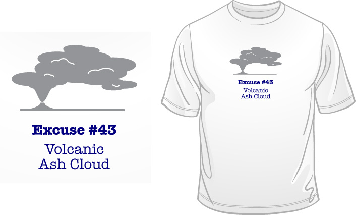 Excuse #43 - Volcanic Ash Cloud t-shirt