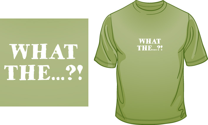 What the…?! t-shirt